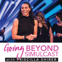 Going Beyond Simulcast with Priscilla Shirer
